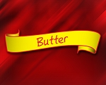 (OTH-B) Butter-  Buttery satisfaction.